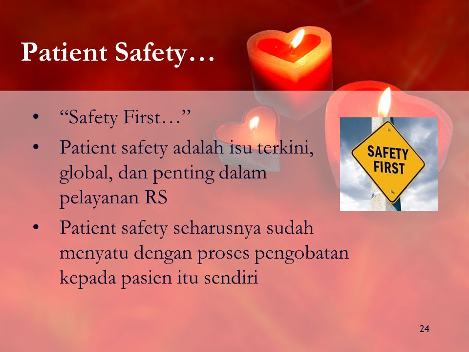 Patient Safety… Safety First…
