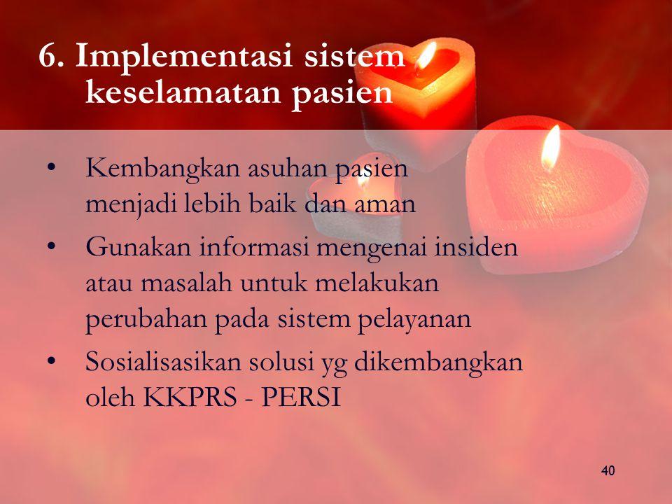 6. Implementasi sistem keselamatan pasien