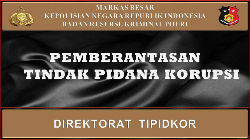 KEPOLISIAN NEGARA REPUBLIK INDONESIA BADAN RESERSE KRIMINAL POLRI