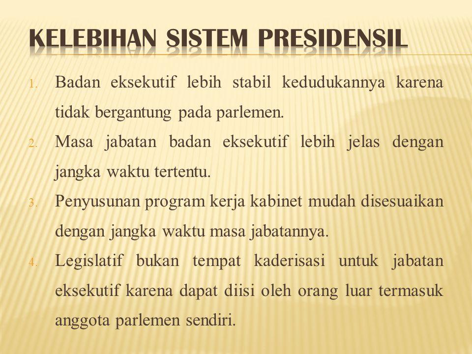 Kelebihan sistem Presidensil