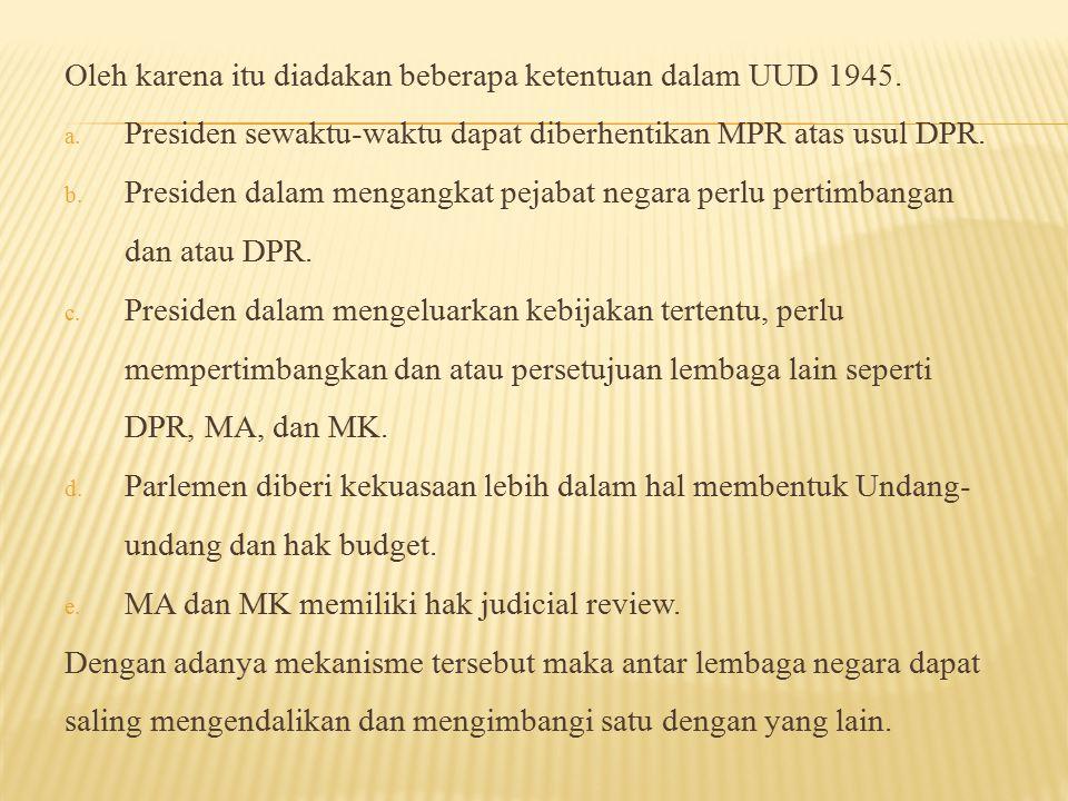 Oleh karena itu diadakan beberapa ketentuan dalam UUD 1945.