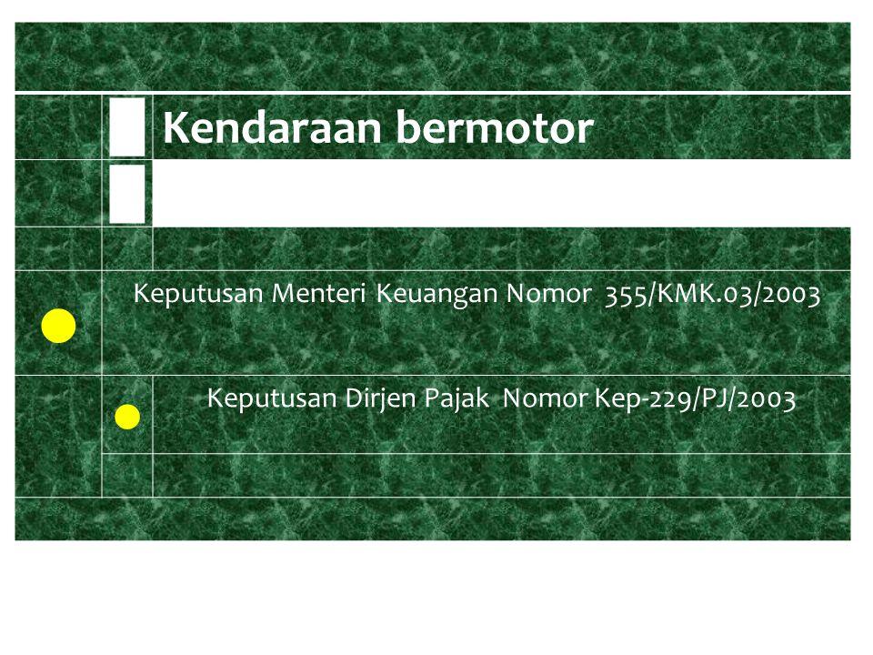 █ Kendaraan bermotor. ● Keputusan Menteri Keuangan Nomor 355/KMK.03/2003.