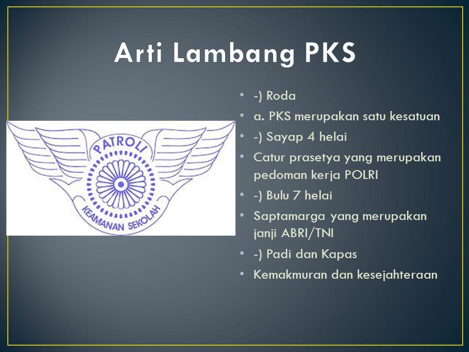 Arti Lambang PKS -) Roda a. PKS merupakan satu kesatuan