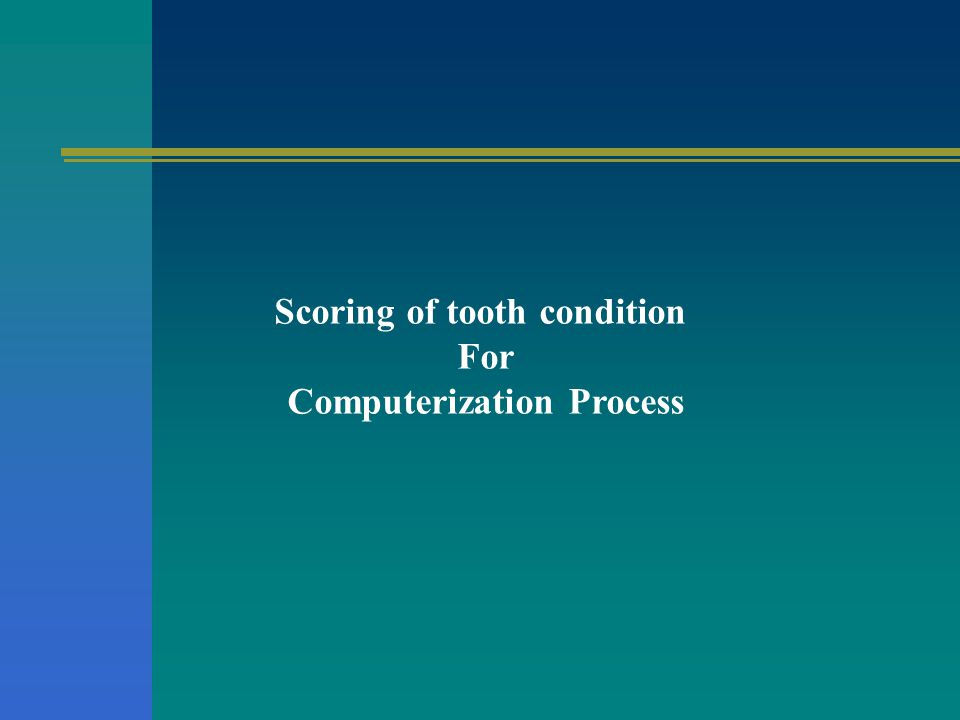 Scoring of tooth condition Computerization Process