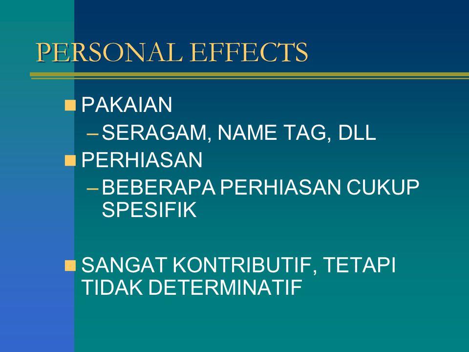 PERSONAL EFFECTS PAKAIAN SERAGAM, NAME TAG, DLL PERHIASAN