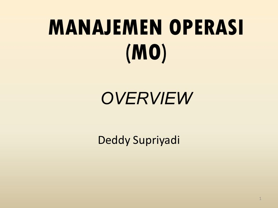 MANAJEMEN OPERASI (MO) OVERVIEW
