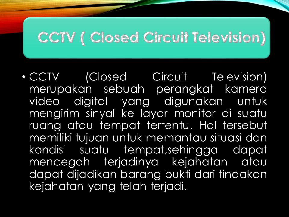CCTV ( Closed Circuit Television)