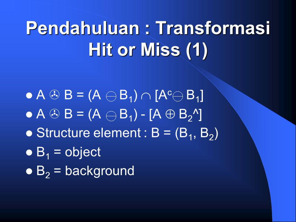 Pendahuluan : Transformasi Hit or Miss (1)