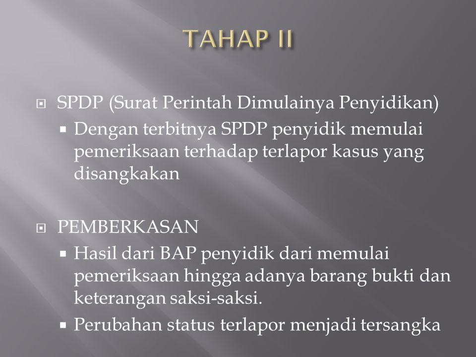 TAHAP II SPDP (Surat Perintah Dimulainya Penyidikan)