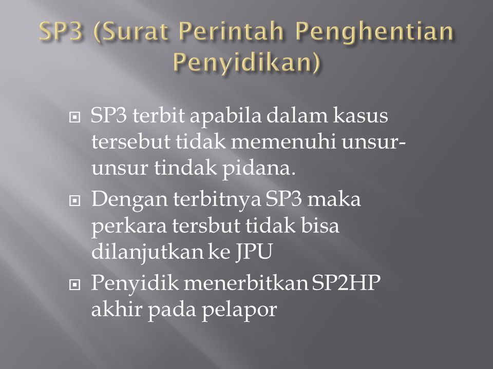 SP3 (Surat Perintah Penghentian Penyidikan)