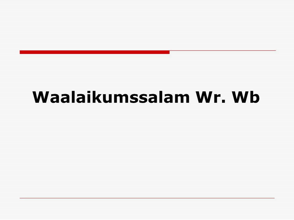 Waalaikumssalam Wr. Wb