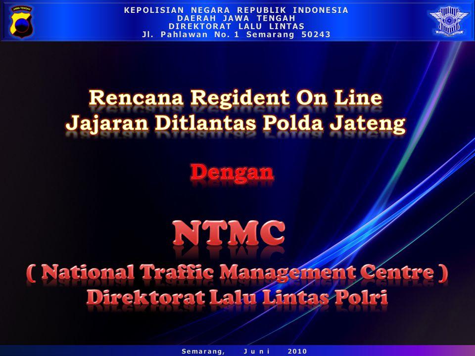 NTMC Rencana Regident On Line Jajaran Ditlantas Polda Jateng Dengan