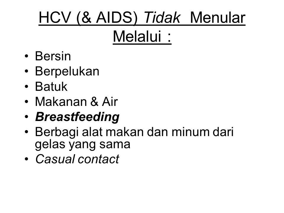 HCV (& AIDS) Tidak Menular Melalui :