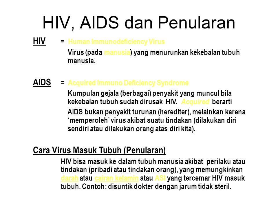 HIV, AIDS dan Penularan HIV = Human Immunodeficiency Virus