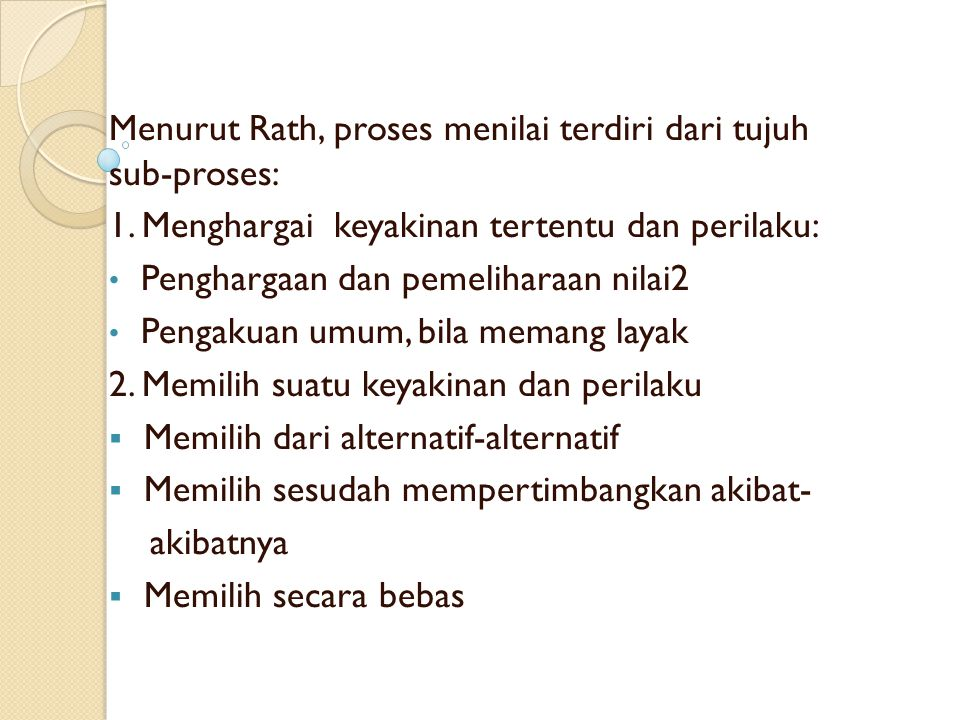 Menurut Rath, proses menilai terdiri dari tujuh sub-proses:
