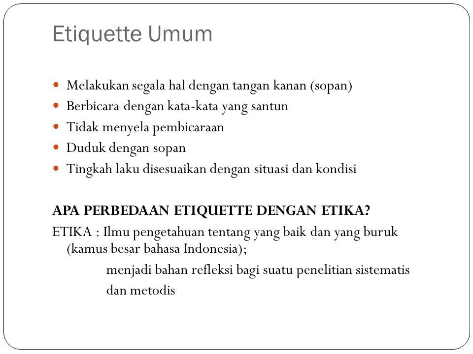 Etiquette Umum Melakukan segala hal dengan tangan kanan (sopan)
