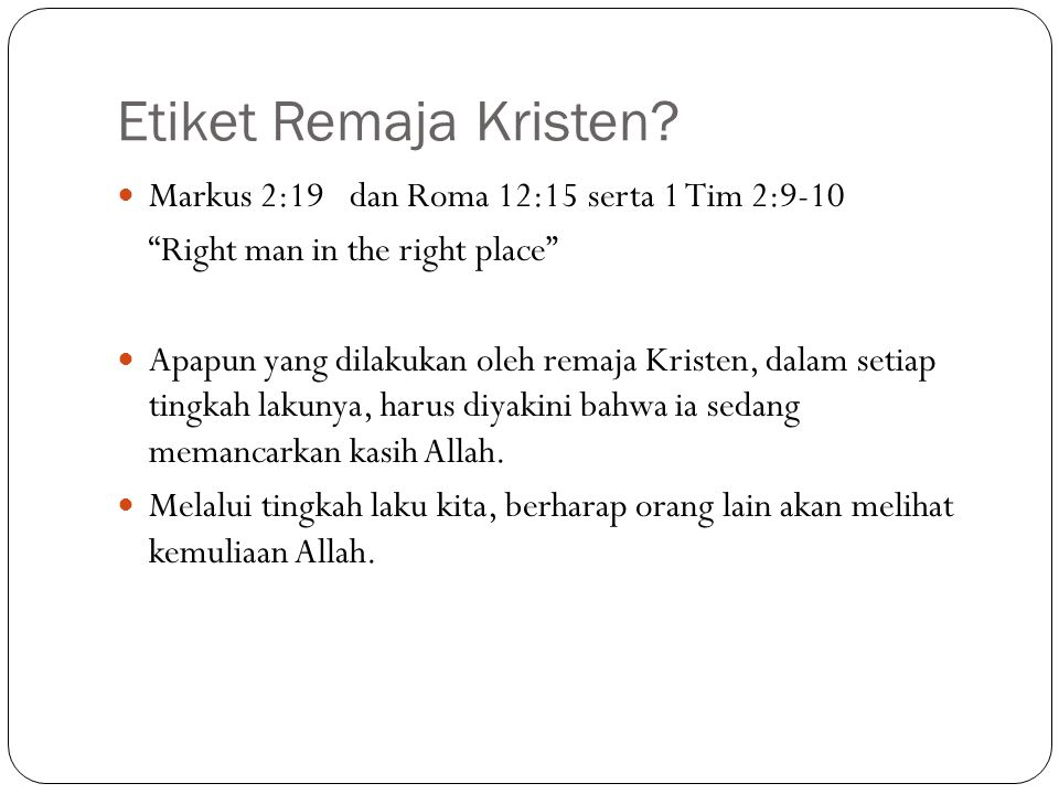 Etiket Remaja Kristen Markus 2:19 dan Roma 12:15 serta 1 Tim 2:9-10