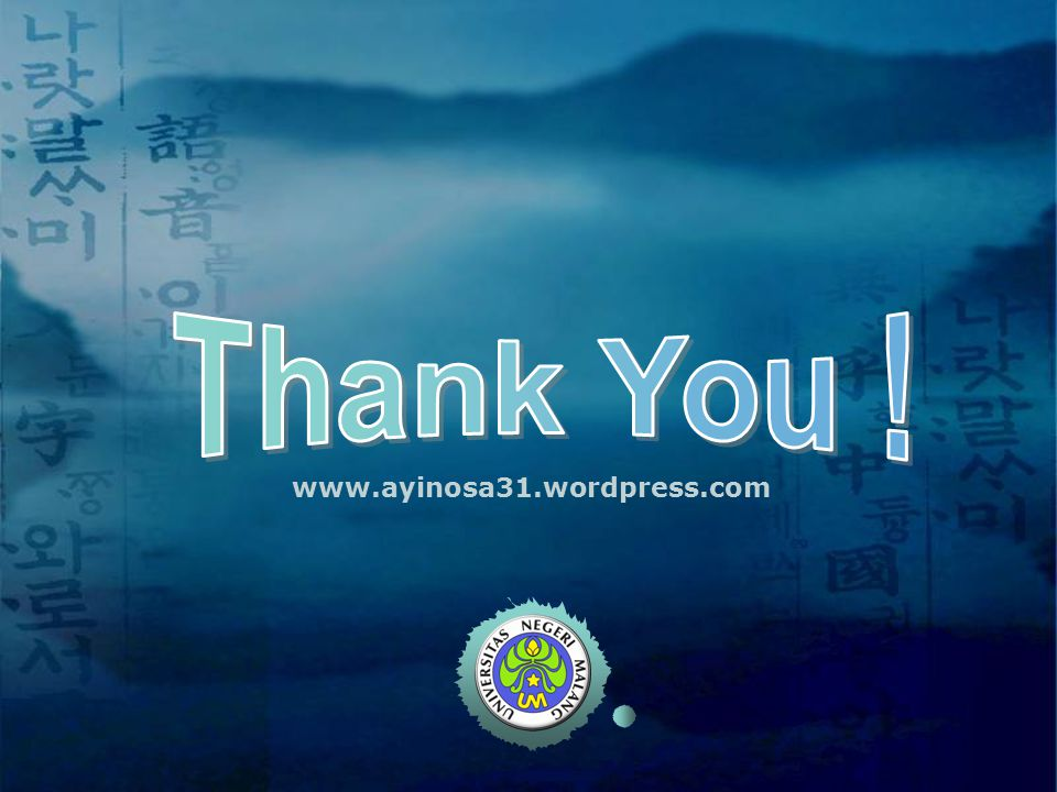 Thank You ! www.ayinosa31.wordpress.com