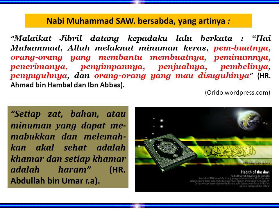 Nabi Muhammad SAW. bersabda, yang artinya :