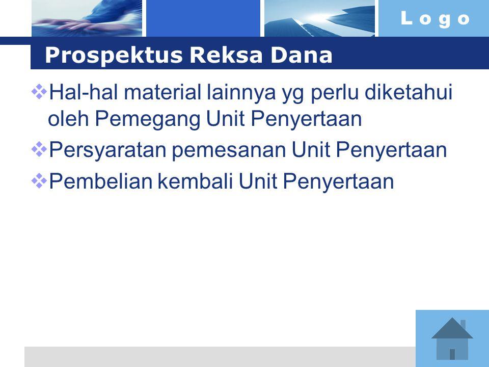 Prospektus Reksa Dana Hal-hal material lainnya yg perlu diketahui oleh Pemegang Unit Penyertaan. Persyaratan pemesanan Unit Penyertaan.