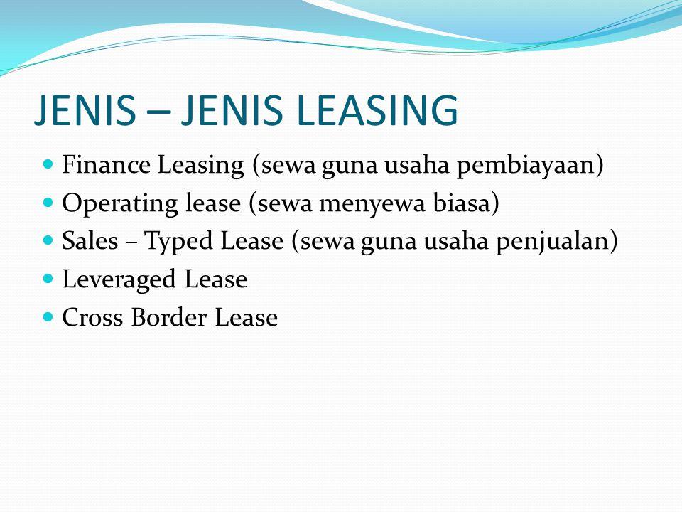 JENIS – JENIS LEASING Finance Leasing (sewa guna usaha pembiayaan)