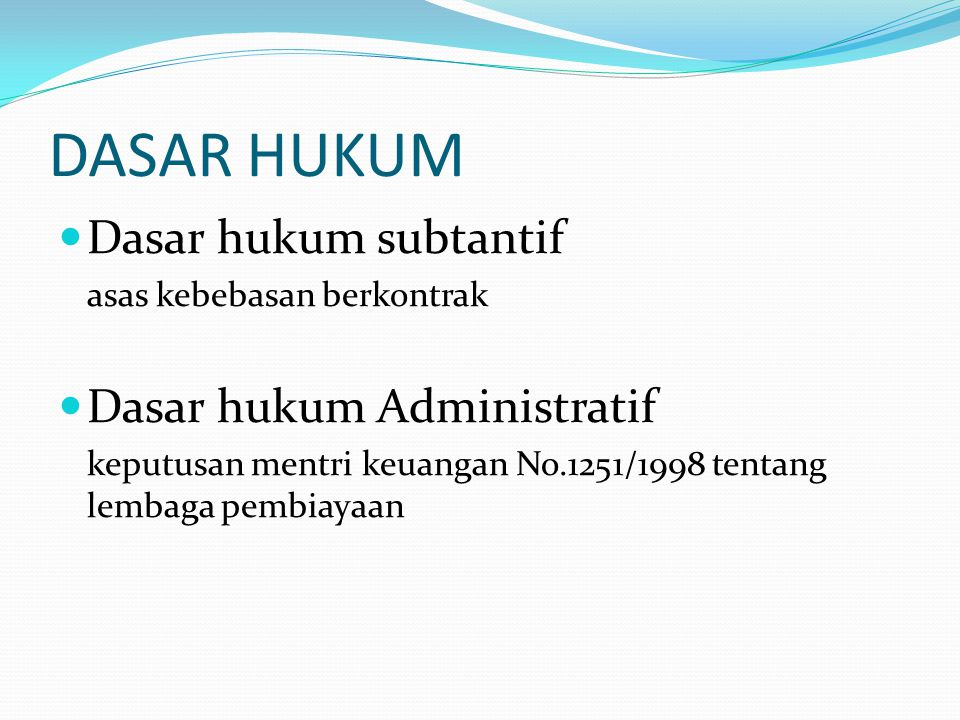 DASAR HUKUM Dasar hukum subtantif Dasar hukum Administratif