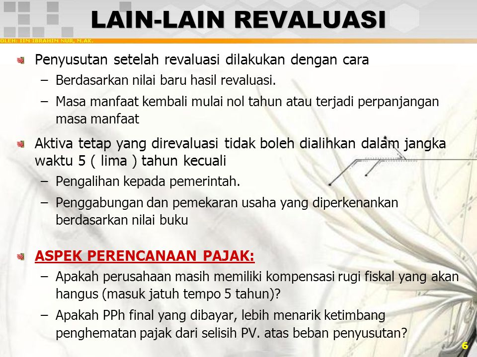 LAIN-LAIN REVALUASI Penyusutan setelah revaluasi dilakukan dengan cara