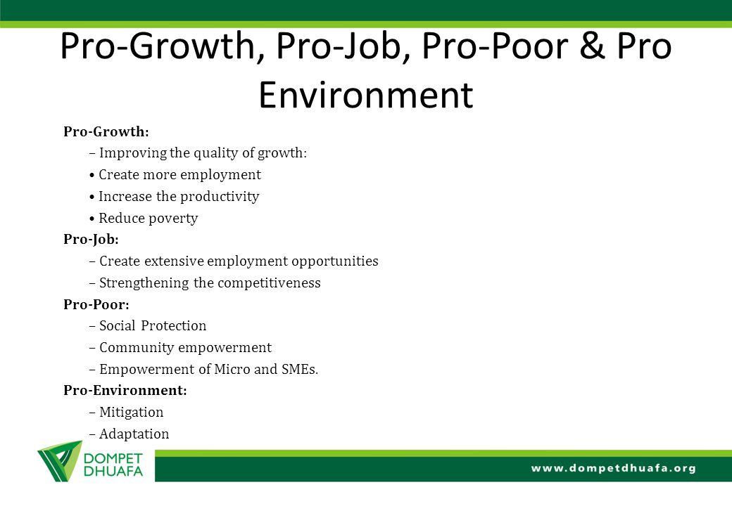 Pro-Growth, Pro-Job, Pro-Poor & Pro Environment