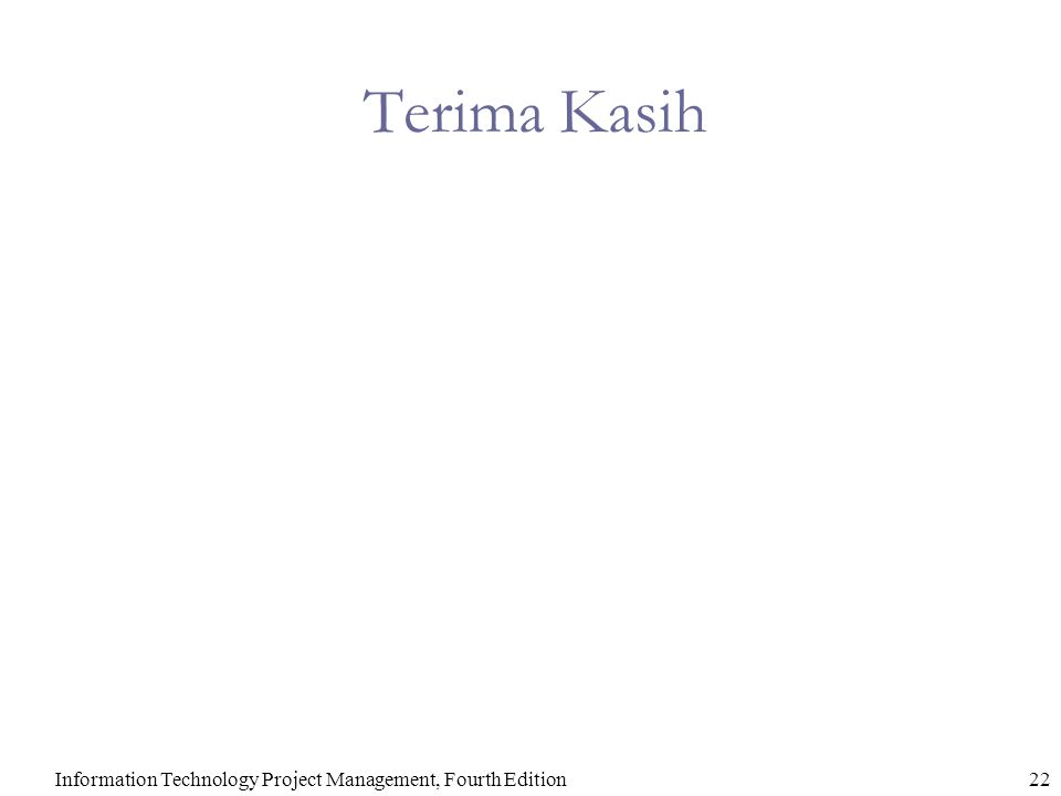 Terima Kasih Information Technology Project Management, Fourth Edition