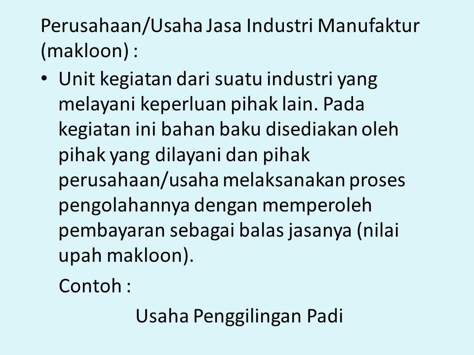 Perusahaan/Usaha Jasa Industri Manufaktur (makloon) :