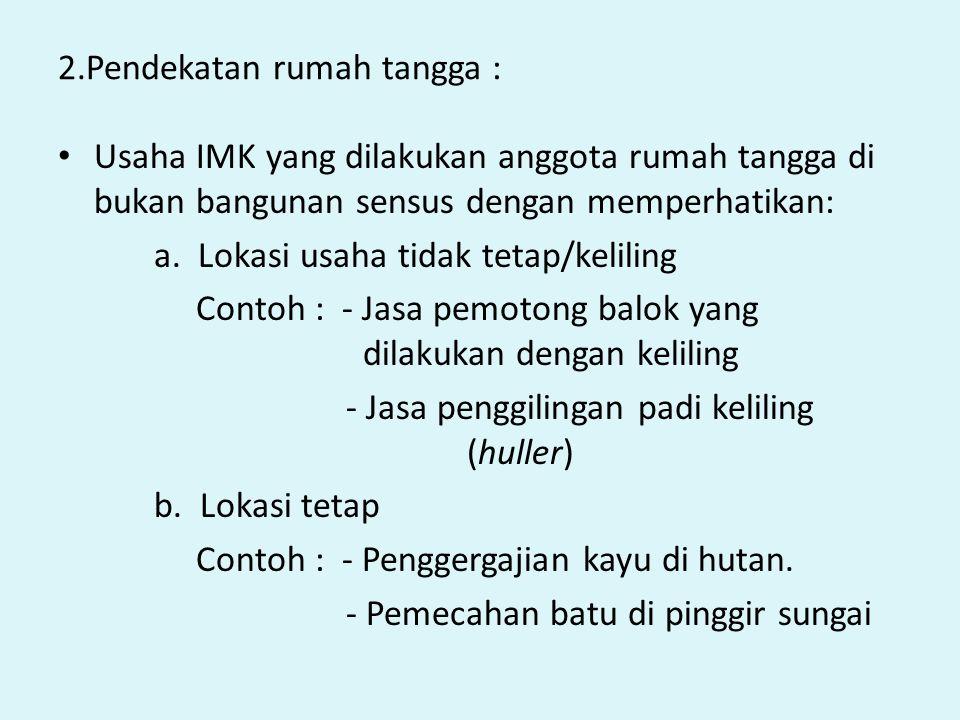 2.Pendekatan rumah tangga :