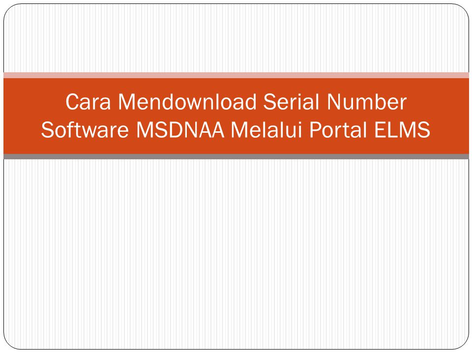Cara Mendownload Serial Number Software MSDNAA Melalui Portal ELMS