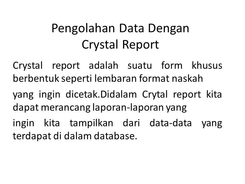 Pengolahan Data Dengan Crystal Report