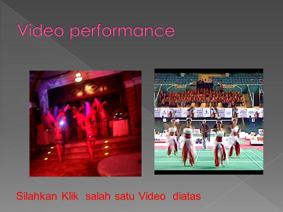 Video performance Silahkan Klik salah satu Video diatas