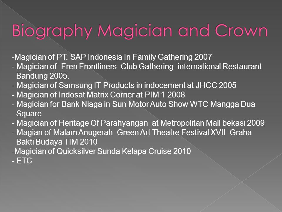 Biography Magician and Crown
