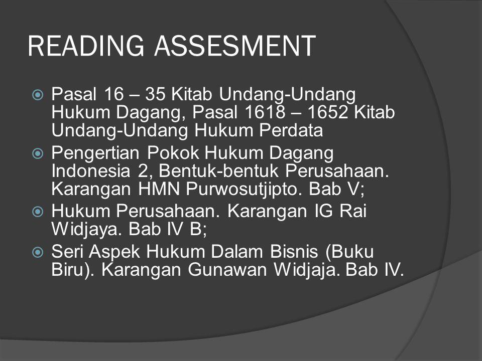 READING ASSESMENT Pasal 16 – 35 Kitab Undang-Undang Hukum Dagang, Pasal 1618 – 1652 Kitab Undang-Undang Hukum Perdata.