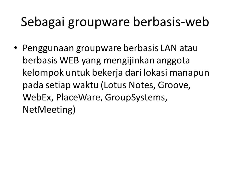 Sebagai groupware berbasis-web