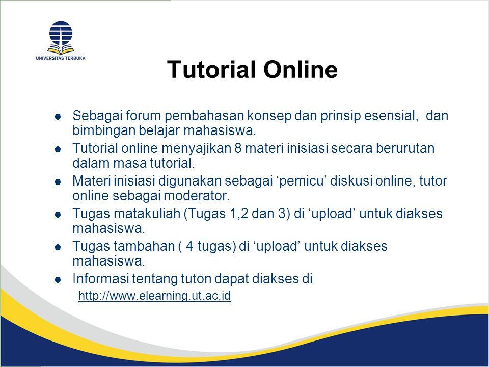 Tutorial Online Sebagai forum pembahasan konsep dan prinsip esensial, dan bimbingan belajar mahasiswa.
