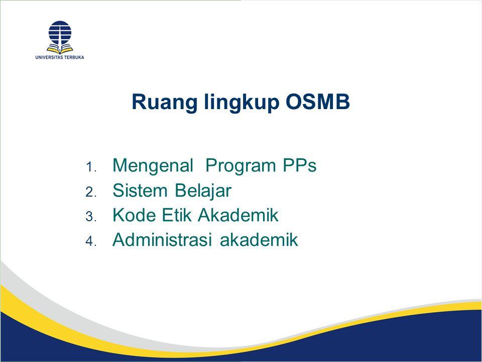 Ruang lingkup OSMB Mengenal Program PPs Sistem Belajar