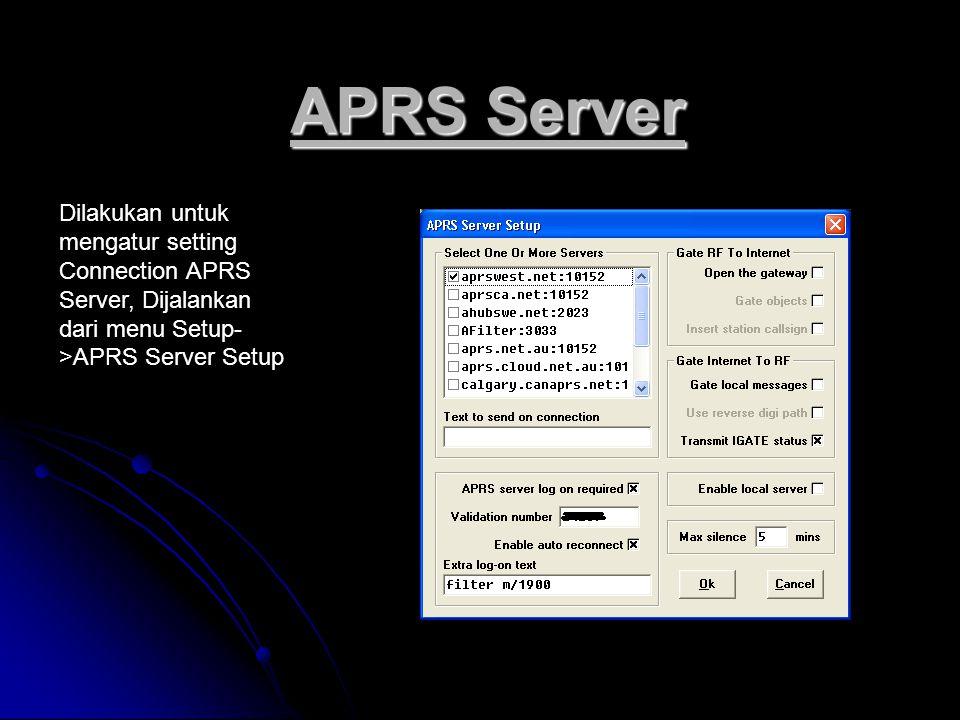 APRS Server Dilakukan untuk mengatur setting Connection APRS Server, Dijalankan dari menu Setup->APRS Server Setup.