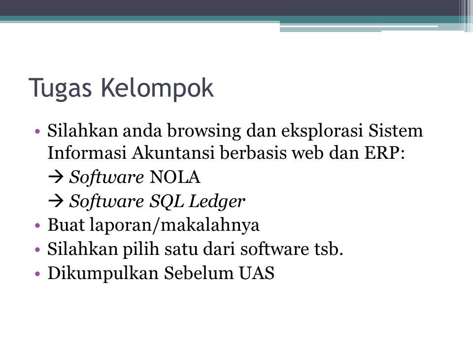 Tugas Kelompok Silahkan anda browsing dan eksplorasi Sistem Informasi Akuntansi berbasis web dan ERP: