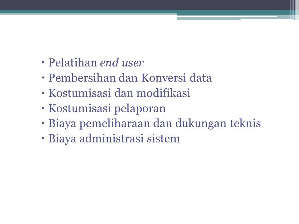 Pelatihan end user Pembersihan dan Konversi data. Kostumisasi dan modifikasi. Kostumisasi pelaporan.