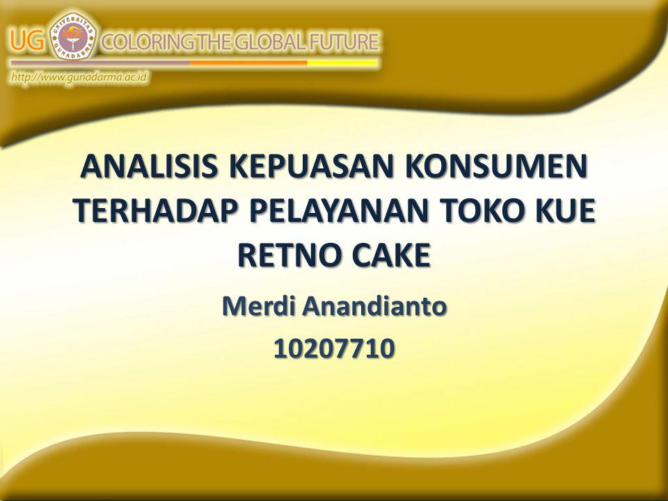 ANALISIS KEPUASAN KONSUMEN TERHADAP PELAYANAN TOKO KUE RETNO CAKE