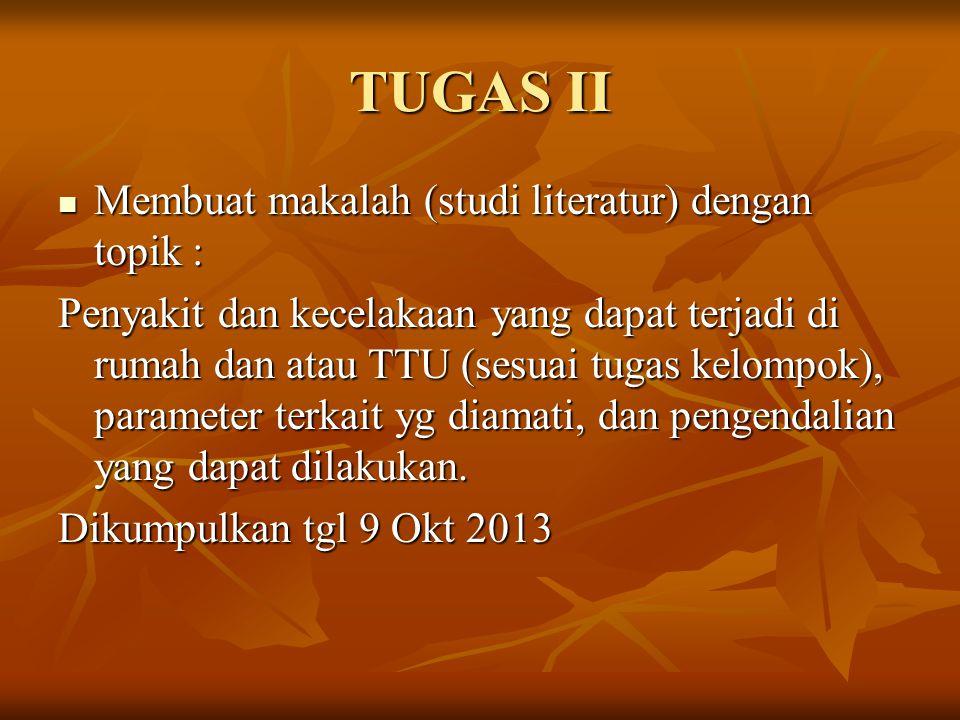 TUGAS II Membuat makalah (studi literatur) dengan topik :