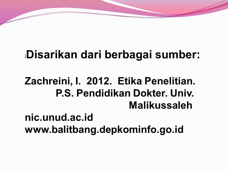 Zachreini, I. 2012. Etika Penelitian. P.S. Pendidikan Dokter. Univ.