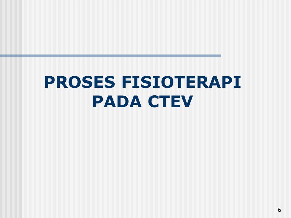PROSES FISIOTERAPI PADA CTEV