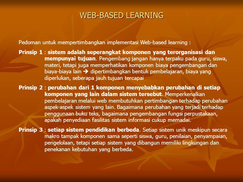 WEB-BASED LEARNING Pedoman untuk mempertimbangkan implementasi Web-based learning :