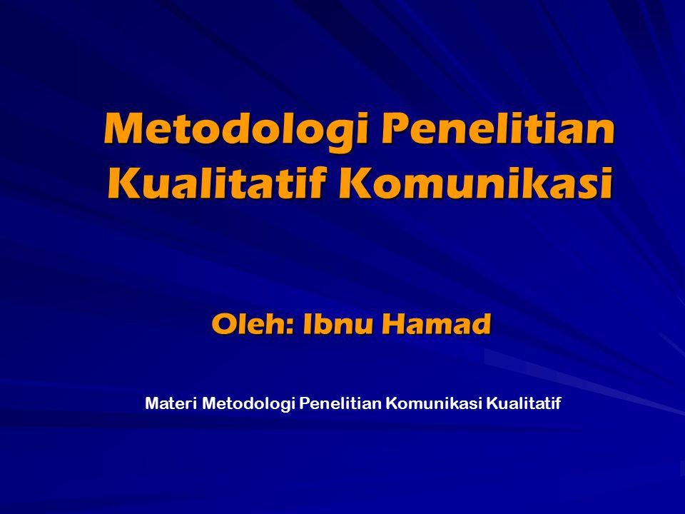 Metodologi Penelitian Kualitatif Komunikasi