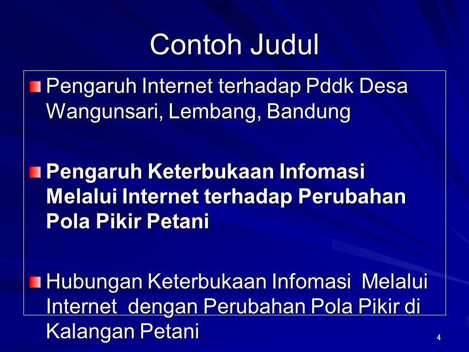 Contoh Judul Pengaruh Internet terhadap Pddk Desa Wangunsari, Lembang, Bandung.
