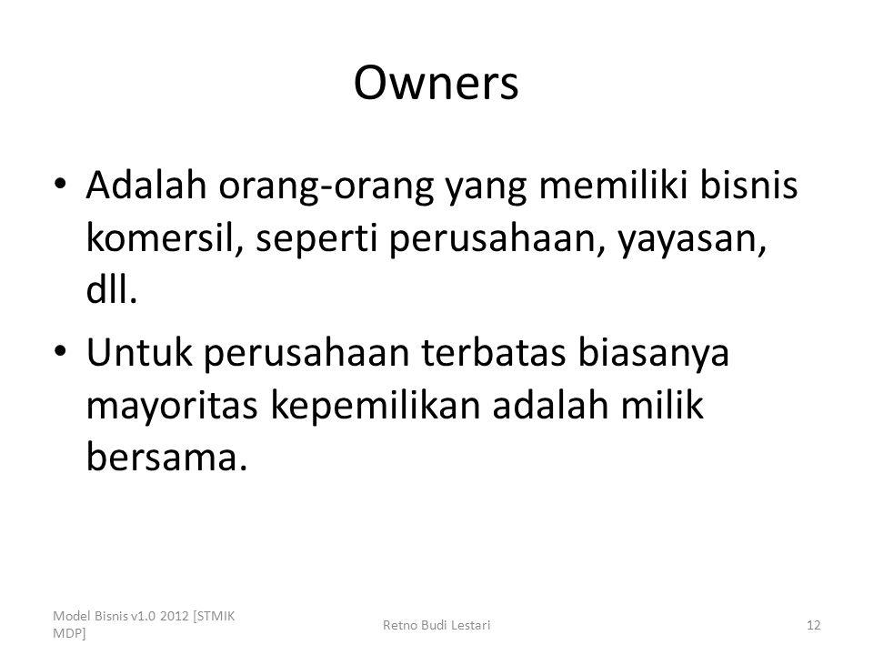 Owners Adalah orang-orang yang memiliki bisnis komersil, seperti perusahaan, yayasan, dll.
